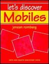Let's Discover Mobiles - Jenean Romberg