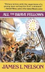 All the Brave Fellows - James L. Nelson