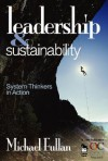Leadership & Sustainability: System Thinkers in Action - Michael G. Fullan