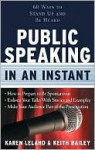 Public Speaking in an Instant - Karen Leland, Keith Bailey