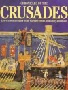 Chronicles of the Crusades: Eye-Witness Accounts of the Wars Between Christianity and Islam - Elizabeth Hallam