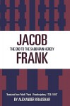 Jacob Frank: The End to the Sabbataian Heresy - Alexandr Levy, Herbert Kraushar, Herbert Levy