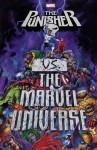 Punisher vs. the Marvel Universe (The Punisher) - Garth Ennis, Len Wein, John Ostrander, Greg Rucka, Doug Braithwaite, Ross Andru, Pasqual Ferry, John McCrea