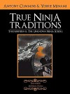 The Ninpiden True Ninja Traditions: And The Unknown Ninja Scroll - Antony Cummins