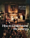 How To Understand The Liturgy - Jean Lebon, J. Bowden, M. Lydamore