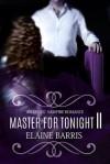 Master For Tonight II - Elaine Barris