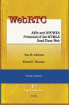 WebRTC: APIs and RTCWEB Protocols of the HTML5 Real-Time Web, Third Edition - Alan B Johnston, Daniel C Burnett