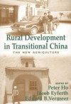 Rural Development in Transitional China: The New Agriculture (Library of Peasant Studies) - Jacob Eyferth, Peter Ho, Eduard Vermeer