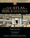 The IVP Atlas of Bible History - Paul Lawrence