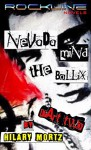 Nevada Mind The Bollix: Part Two: A Rockline Novel (The Rockline Novels Book 3) - Hilary Mortz
