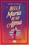 Bella María de mi alma - Oscar Hijuelos