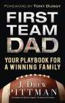 First Team Dad: Your Playbook for a Winning Family - J. Drew Pittman, Tony Dungy