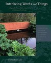 Interlacing Words and Things: Bridging the Nature-Culture Opposition in Gardens and Landscape - Stephen Bann, Yves Abrioux, Mahvash Alemi