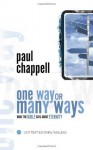 One Way or Many Ways: What the Bible Says about Eternity - Paul Chappell