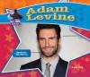 Adam Levine: Famous Singer & Songwriter - Sarah Tieck