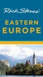 Rick Steves' Eastern Europe - Rick Steves, Cameron Hewitt