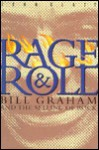 Rage and Roll: Bill Graham and the Selling of Rock - John Glatt