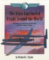 The First Unrefueled Flight Around the World: The Story of Dick Rutan and Jeana Yeager and Their Airplane, Voyager - Richard L. Taylor