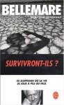 Survivront Ils ?: 45 Suspenses Où La Vie Joue à Pile Ou Face - Pierre Bellemare