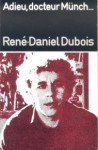 Adieu, docteur Münch... - René-Daniel Dubois