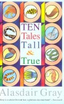 Ten Tales Tall And True - Alasdair Gray