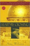 Martyrs' Crossing (Reader's Circle) - Amy Wilentz
