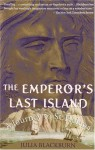 The Emperor's Last Island: A Journey to St. Helena - Julia Blackburn