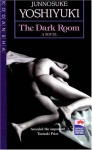 The Dark Room - Junnosuke Yoshiyuki, John Bester