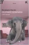 L'elefante scomparso e altri racconti - Haruki Murakami, Antonietta Pastore