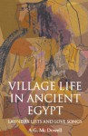Village Life in Ancient Egypt: Laundry Lists and Love Songs - A.G. McDowell