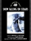 Snow Falling on Cedars: The Shooting Script - Ron Bass, David Guterson, Scott Hicks, Kathleen Kennedy