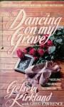 Dancing On My Grave - Gelsey Kirkland, Greg Lawrence, GREG LAWRENCE GELSEY KIRKLAND