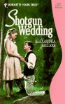Shotgun Wedding (Silhouette Yours Truly, #55) - Alexandra Sellers
