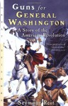 Guns for General Washington: A Story of the American Revolution - Seymour Reit