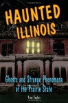 Haunted Illinois - Troy Taylor
