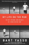 My Life on the Run: The Wit, Wisdom, and Insights of a Road Racing Icon - Bart Yasso, Amby Burfoot, Kathleen Parrish
