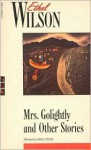 Mrs. Golightly and Other Stories - Ethel Wilson