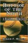 Bottom of the Ninth - Roger F. Miller