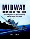 Midway: Dauntless Victory A re-examination of America's greatest naval victory of World War II. - Peter C. Smith