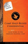 Camp Half-Blood Confidential: Your Real Guide to the Demigod Training Camp - Rick Riordan