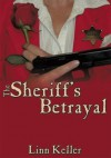 The Sheriff's Betrayal - Linn Keller