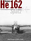 Heinkel He162 VolksjAger: From Drawing Board to Destruction: The VolksjAger Spatz - Robert Forsyth, Eddie J. Creek