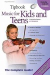 Tipbook Music for Kids and Teens: The Complete Guide - Hugo Pinksterboer