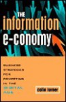 The Information e-conomy: Strategic Impact and Commercial Challenges - Colin Turner