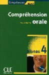 Comprehension Orale, Niveau 4: Competences B2/C1 [With CD (Audio)] - Michele Barfety