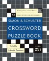Simon and Schuster Crossword Puzzle Book #257: The Original Crossword Puzzle Publisher - John M. Samson