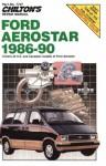 Chilton's Repair Manual: Ford Aerostar 1986-1990 - Chilton Automotive Books, Kerry A. Freeman