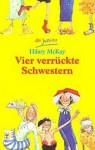 Vier verrückte Schwestern - Hilary McKay, Susann Opel-Götz