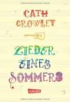 Lieder eines Sommers - Cath Crowley, Henning Ahrens