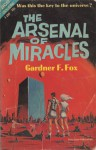 The Arsenal of Miracles - Gardner F. Fox
